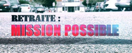 Retraite : Mission Possible !