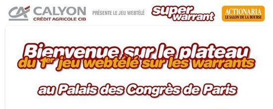 Adaptation du jeu webtélé SuperWarrant pour le salon Actionaria